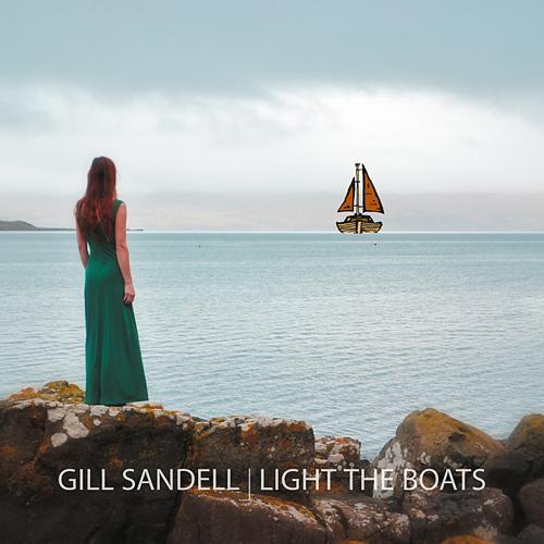 Gill Sandell - Light The Boats