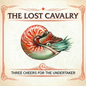 The Lost Cavalry - Three Cheers For The Undertaker - cover art