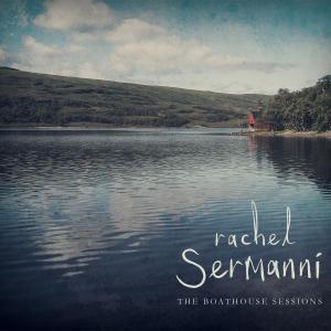 Rachel Sermanni - The Boathouse Sessions