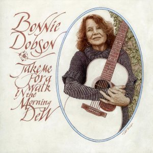 """Bonnie Dobson """"Take Me For A Walk In The Morning Dew"""" cover"""