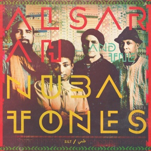 Alsarah and The Nubatones - Silt