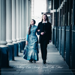 Josienne Clarke and Ben Walker - Nothing Can Bring Back The Hour
