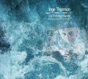 Inge Thomson - Da Fishing Hands cover