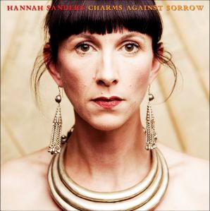 Hannah Sanders - Charms Against Sorrow