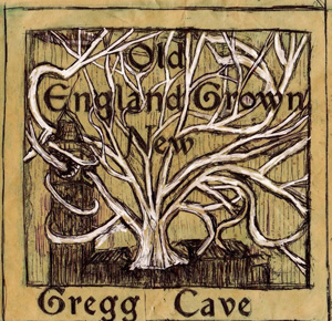 Gregg Cave - Old England Grown New cover