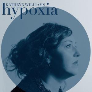 Kathryn Williams - Hypoxia