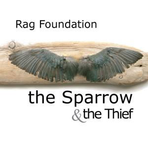 Cover of Rag Foundation 'The Sparrow and The Thief'