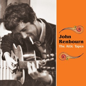 """Cover of John Renbourn """"The Attic Tapes"""""""