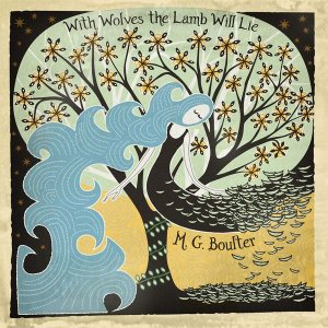 Cover of MG Boulter - With Wolves the Lamb Will Lie