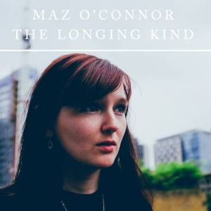 Cover of Maz OConnor - The Longing Kind
